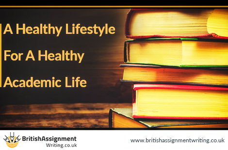 A Healthy Lifestyle For A Healthy Academic Life