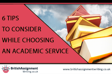 6 Tips To Consider While Choosing An Academic Service