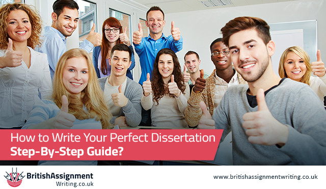 How to Write Your Perfect Dissertation: Step-By-Step Guide?
