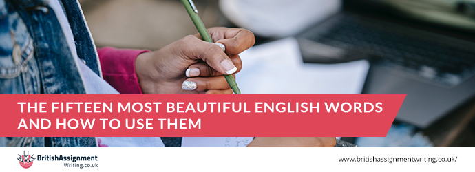 THE FIFTEEN MOST BEAUTIFUL ENGLISH WORDS AND HOW TO USE THEM